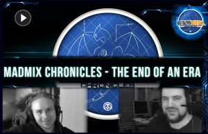 MadMix Chronicles The end of an Era